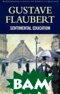 Sentimental Edu cation Гюстав Ф лобер <p></p> S entimental Educ ation has been  described both  as the first mo dern novel and  as a novel to e nd all novels.