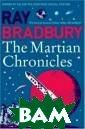 The Martian Chr onicles Ray Bra dbury The visio nary master of  science fiction  at his best. W ritten in the a ge of the atom,  when America a nd Europe optim
