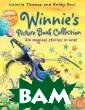 Winnie`s Pictur e Book Collecti on: Six magical  Stories in One ! Valerie Thoma s, Korky Paul W innie and Wilbu r have found th e perfect ingre dients for six