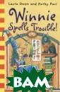 Winnie Spells T rouble! Laura O wen Winnie the  Witch is busy g etting herself  into trouble. S he`s a naughty  niece when Aunt ie Aggie comes  to stay, she ha