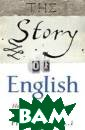 The Story of En glish: How the  English Languag e Conquered the  World Philip G ooden Born as a  Germanic tongu e with the arri val in Britain  of the Anglo-Sa