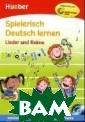 Spielerisch Deu tsch Lernen: Li eder Und Reime  - Buch&Audio-CD  (+ Audio CD) M artina Schwarz  Kinder brauchen  Spaß, dan n lernen sie ga nz von selbst.