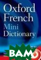 Oxford French M ini Dictionary  Oxford Dictiona ries This is th e reissued Oxfo rd French Mini  Dictionary - no w in an attract ive new format.  This small dic