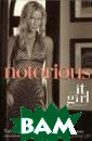 Notorious. An I t Girl Novel Zi egesar Cecily v on Jenny Humphr ey arrived at e lite Waverly Ac ademy with drea ms of turning h erself into the  sophisticated,