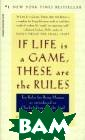 If Life is a Ga me, These are t he Rules. Ten R ules for Being  Human, as Intro duced in Chicke n Soup for the  Soul Carter-Sco tt Cherie In If  Life Is a Game