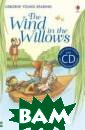 The Wind in the  Willows (+ CD)  Kenneth Graham e The classic s tory retold for  children growi ng in reading c onfidence as pa rt of the Usbor ne Young Readin