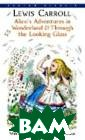 Alice`s Adventu res in Wonderla nd&Through the  Looking-Glass C arroll L. This  edition of a fa vorite and much -loved title, p reviously illus trated in black