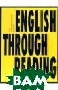 English Through  Reading: Учебн ое пособие Дроз дова Татьяна Кн ига включает в  себя: 12 коротк их оригинальных  рассказов англ ийских и америк анских авторов;