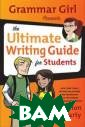 Grammar Girl Pr esents the Ulti mate Writing Gu ide for Student s Fogarty Migno n Here is a com plete and compr ehensive guide  to all things g rammar from Gra