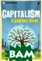 Capitalism: A G raphic Guide Cr yan Dan Capital ism now dominat es the globe, b oth in economic s and ideology,  shapes every a spect of our wo rld and influen