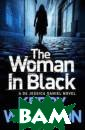 The Woman in Bl ack: A DS Jessi ca Daniel Novel  Wilkinson Kerr y Someone has l eft a severed h and in the cent re of Mancheste r and the only  clue Detective