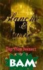 Книга о Бланш и  Мари Пер Улов  Энквист Новый р оман П.У.Энквис та - неправдопо добная история,  основанная на  реальных событи ях. Переплетени я судеб Бланш В