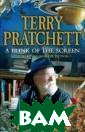 A Blink of the  Screen: Collect ed Short Fictio n Terry Pratche tt A collection  of short ficti on from Terry P ratchett, spann ing the whole o f his writing c