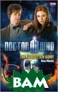 Doctor Who: The  Forgotten Army  Brian Minchin  Let me tell you  a story. Long  ago, in the fro zen Arctic wast es, an alien ar my landed. Only  now, 10,000 ye