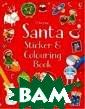 Santa sticker a nd colouring bo ok Taplin Sam S anta sticker an d colouring boo k <b>ISBN:97814 09582359 </b>