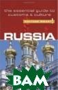Russia - Cultur e Smart! The Es sential Guide t o Customs&Cultu re King Anna Cu lture Smart! pr ovides essentia l information o n attitudes, be liefs and behav