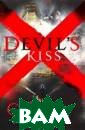 Devil`s Kiss Ch adda Sarwat Fif teen-year-old B illi SanGreal n ever meant to m ake history. Dr agged at the ag e of ten into t he modern-day K nights Templar