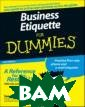 Business Etique tte For Dummies  Fox Sue Make n o mistake, etiq uette is as imp ortant in busin ess as it is in  everyday life  - it`s also a l ot more complic