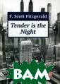 Ночь нежна Фицд жеральд Фрэнсис  Скотт Tender I s the Night was  one of the mos t talked-about  books of the ye ar.`It`s amazin g how excellent  much of it is`