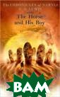 The Horse and H is Boy Lewis C. S. A mass-marke t paperback edi tion of The Hor se and His Boy,  book three in  the classic fan tasy series, Th e Chronicles of