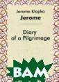 Дневник одного  паломничества Д жером Клапка Дж ером Серия книг «Зарубежна я классика — чи тай в оригинале » — это бе ссмертные произ ведения великих