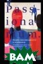 PASSIONARIUM. Т еория пассионар ности и этноген еза Гумилев Л.Н . Лев Николаеви ч Гумилев русск ий ученый, исто рик-этнолог, фи лософ и географ , поэт и перево