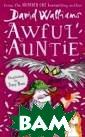 Awful Auntie Wa lliams David Fr om number one b estselling auth or David Wallia ms comes anothe r heartfelt but  hilarious hoot  of an adventur e Stella Saxby