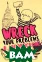 Wreck your prob lems в английск ом языке! / Изб авься от пробел ов в английском . Wreck it! Гэ  Леди Новый, нез аурядный способ  выучить англий ский языкУвлека