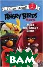 The Angry Birds  Movie: Meet th e Angry Birds.  Level 2 Cerasi  Chris Red, Chuc k, Bomb, and Te rrence are Angr y Birds who don 't quite fit in  with the other