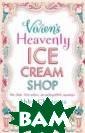Vivien`s Heaven ly Ice Cream Sh op Clements Abb y When Imogen a nd Anna unexpec tedly inherit t heir grandmothe r Vivien`s ice  cream parlour,  it turns both t