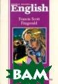 Tender is the N ight (Ночь нежн а): Книга для ч тения на англий ском языке Фитц джеральд Ф. Фре нсис Скотт Фицд жеральд (1896-1 940) - американ ский писатель и
