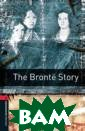 Oxford Bookworm s Library 3: Th e Bronte Story  Tim Vicary The  Oxford Bookworm s Library provi des superb read ing and student  / teacher supp ort for the cla