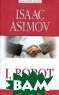 Я робот. На анг лийском языке А зимов Айзек Сбо рник рассказов` Я, робот`- один  из самых извес тных сборников  классика америк анской фантасти ческой литерату