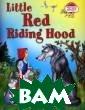 3 уровень. Крас ная Шапочка. Li ttle Red Riding  Hood (на англи йском языке) Во ронова Е.Г. Эта  книга входит в  серию иллюстри рованных учебны х пособий «Чита