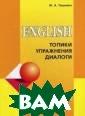 Английский язык  для школьников  и абитуриентов . Топики, упраж нения, диалоги  Гацкевич М.А. В  пособии предст авлен широкий в ыбор программны х тем, упражнен