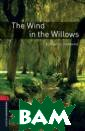 Oxford Bookworm s Library 3: Th e Wind in the W illows Kenneth  Grahame Down by  the river bank , where the win d whispers thro ugh the willow  trees, is a ver