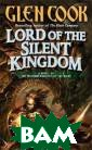 Lord of the Sil ent Kingdom (In strumentalities  of the Night 2 ) Glen Cook It' s cold. The wel ls of power are  weakening and  the forces of N ight grow stron