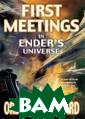 First Meetings  In Ender`s Univ erse Orson Scot t Card Meet And rew`Ender`Wiggi n, the unforget table boy-hero  ofEnder`s Game  - winner of the  Hugo Award and