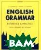 English Grammar . Reference and  Practice. Vers ion 2.0. Учебно е пособие для у чащихся общеобр азовательных уч реждений с углу бленным изучени ем английского