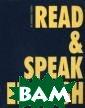 Read&Speak Engl ish. Комплексно е учебное пособ ие Дроздова Т.Ю . 12 коротких а даптированных р ассказов англий ских и американ ских авторов; у пражнения для р