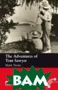 The Adventures  of Tom Sawyer:  Beginner Level  Mark Twain Полн ая юмора истори я о необыкновен ных приключения х мальчика Тома , сироты, живущ его рядом с Мис