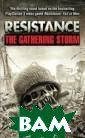 Resistance: The  Gathering Stor m William C. Di etz Great Brita in. July 1951.T hree years ago,  Russia went da rk. Nothing got  in. Nothing go t out. The worl