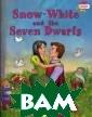 Snow-White and  the Seven Dwarf s Н. А. Наумова  Эта книга вход ит в серию иллю стрированных уч ебных пособий ` Читаем вместе`,  адресованных д етям младшего ш