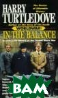 In Balance: Alt ernate History  of Second World  War Harry Turt ledove Alternat e History is hi storical fictio n that examines  the ramificati ons of a change