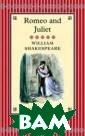 Romeo and Julie t (подарочное и здание) William  Shakespeare Ст ильно оформленн ое подарочное и здание с трехст оронним золотым  обрезом. This  is undoubtedly