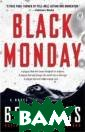 Black Monday Bo b Reiss In the  bestselling tra dition of Micha el Crichton, Re iss delivers a  gripping high-c oncept thriller , about a feder al investigator