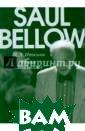 Роман Сола Белл оу Н. Л. Иткина  Исследуется ху дожественный ми р одного из кру пнейших америка нских писателей  XX века - Сола  Беллоу, рассма триваются пробл