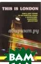 This is London.  Книга для чтен ия на английско м языке с вопро сами, заданиями , диалогами. Дл я студентов и ш кольников М. Си нельникова Книг а представляет