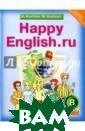 Happy English.r u / Английский  язык. Счастливы й английский.ру . 8 класс К. И.  Кауфман, М. Ю.  Кауфман Учебно -методический к омплект `Счастл ивый английский