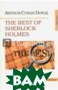 The Best of She rlock Holmes (н а английском яз ыке) Doyle Вним анию читателей  предлагается по лный, неадаптир ованный текст д есяти лучших ра ссказов Артура